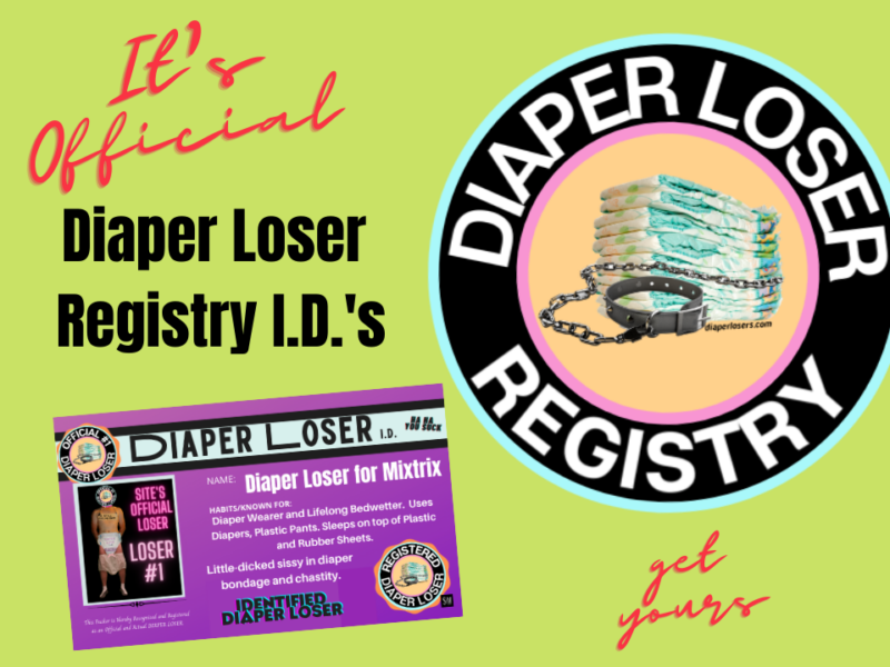 get an official diaper loser ID badge letting everyone in ABDL know how much you LOVE diaper humiliation!